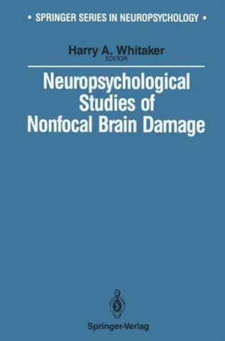 Neuropsychological Studies of Nonfocal Brain Damage, Harry Ed Whitaker