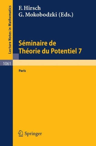 Sminaire de Theorie Du Potentiel Paris, No. 7, Springer