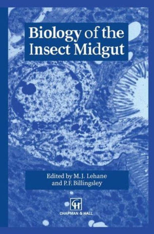 Biology of the Insect Midgut, M J Lehane