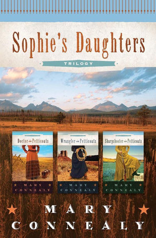 Sophie's Daughters Trilogy, Mary Connealy