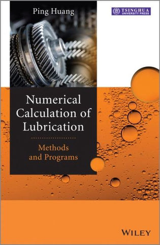 Numerical Calculation of Lubrication, Ping Huang