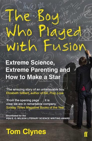 The Boy Who Played with Fusion, Tom Clynes