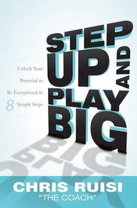 Step Up and Play Big, Chris Ruisi