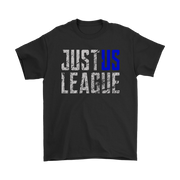 teelaunch T-shirt Gildan Mens T-Shirt / Black / S Just Us League