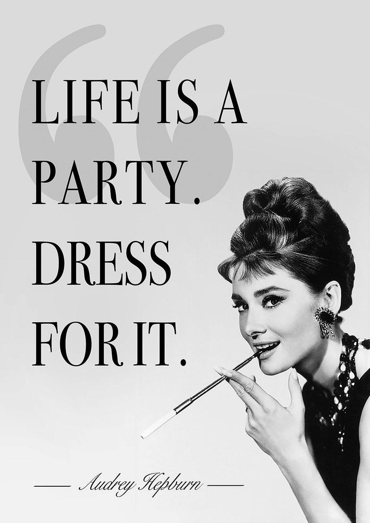 AUDREY HEPBURN PRINT: Life is a Party, Dress for it Quote Art Print