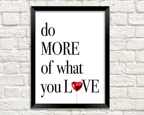 LOVE LIFE PRINT: Do More of What You Love Art Poster