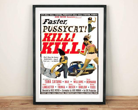 FASTER PUSSYCAT, KILL KILL! B-Movie Poster Print - The Print Arcade