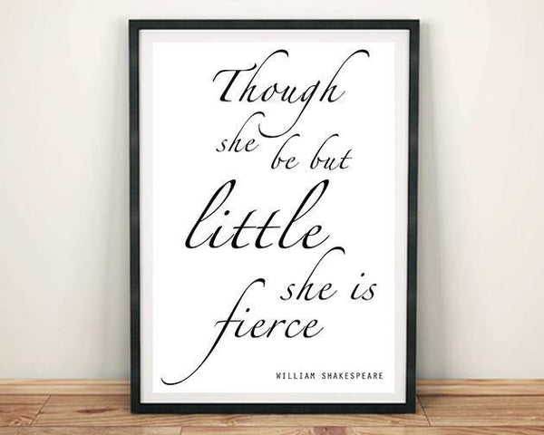 THOUGH SHE BE BUT LITTLE: Shakespeare Quote Poster Art Print - The Print Arcade