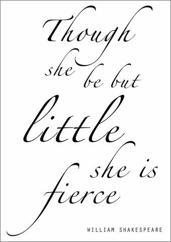 THOUGH SHE BE BUT LITTLE: Shakespeare Quote Poster Art Print