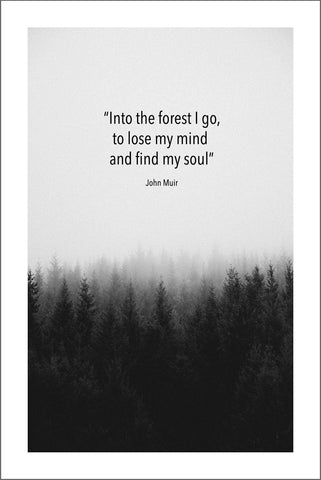 JOHN MUIR QUOTE: Into the Forest I Go Art Print