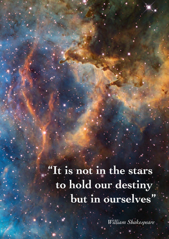SHAKESPEARE QUOTE: It is Not In The Stars To Hold Our Destiny Art Print