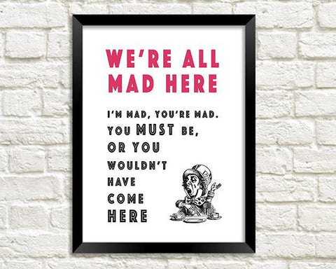 MAD HATTER PRINT: Alice We're All Mad Artwork - The Print Arcade