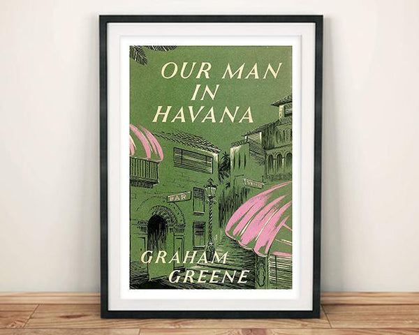 OUR MAN IN HAVANA POSTER: Vintage Book Cover Art Print - The Print Arcade