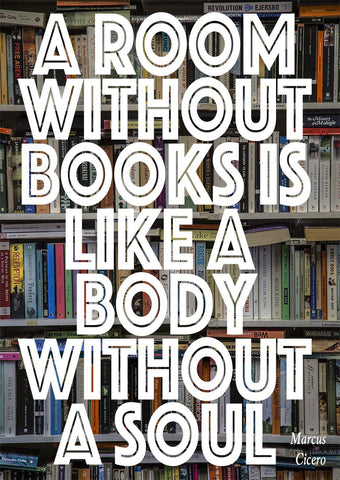 ROOM WITHOUT BOOKS PRINT: Cicero Body Without A Soul Quote Library Poster