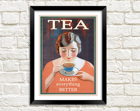 TEA PRINT: Tea Makes everything Better Vintage Advertisement