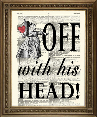 QUEEN OF HEARTS PRINT: Alice 'Off with His Head' Dictionary Art - The Print Arcade