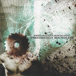 Terminally Your Aborted Ghost - Inanimately Soundless EP CD