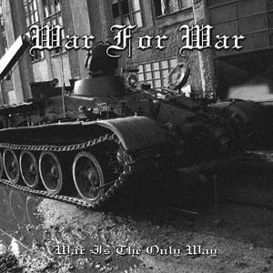 War for War - War Is the Only Way CD