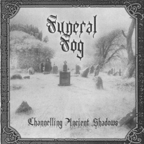 Funeral Fog[CANADA] - Channelling Ancient Shadows CD
