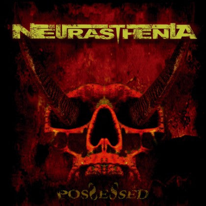 Neurasthenia - Possessed CD