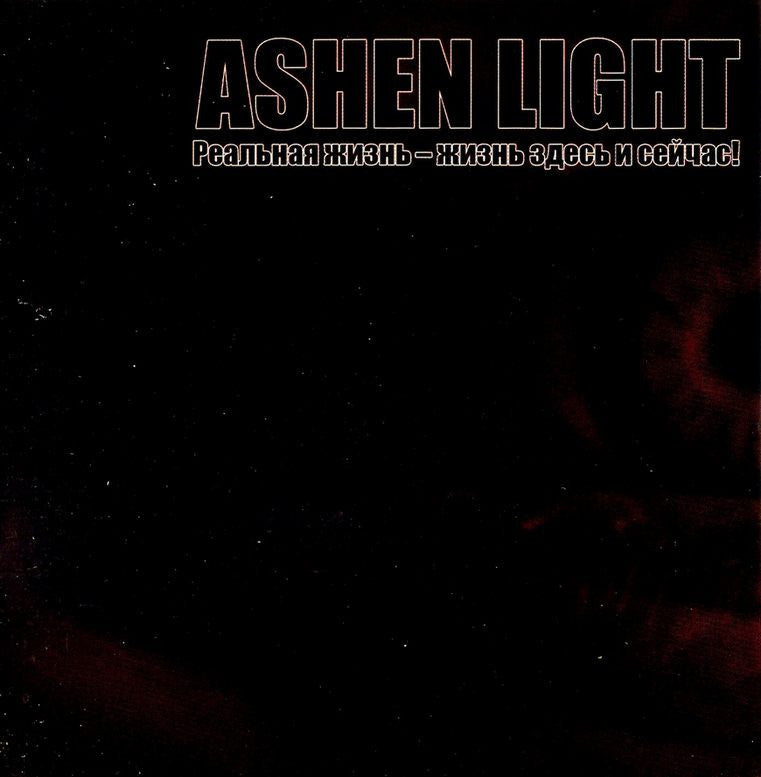 Ashen Light - Real Life - Life Here and Now CD