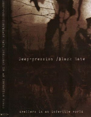 Deep-pression/Black Hate-Dwellers in an Infertile World splitCD