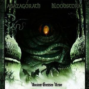 Abazagorath/Blood Storm - Ancient Entities Arise split CD