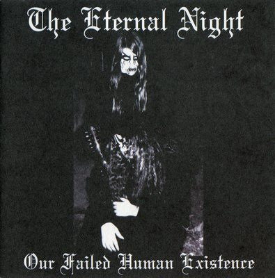 The Eternal Night - Our Failed Human Existence CD