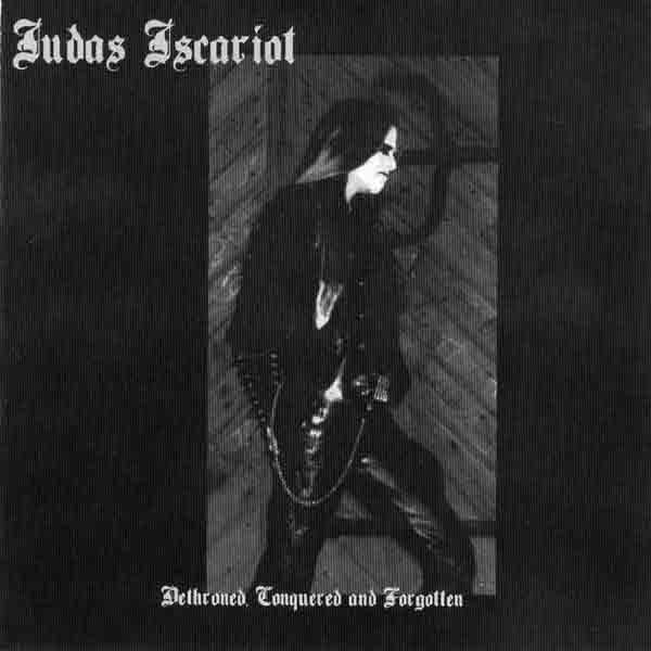 Judas Iscariot - Dethroned, Conquered and Forgotten MCD