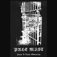 Pale Mist - From A Cruel Obscurity Cassette