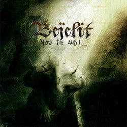 Bejelit - You Die and I CD