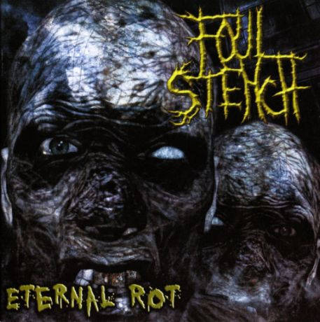 Foul Stench - Eternal Rot CD
