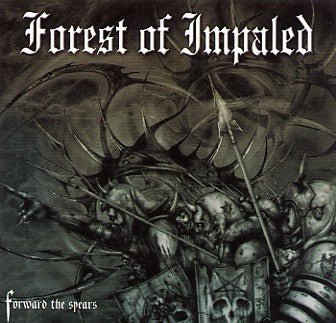 Forest of Impaled - Forward the Spears CD