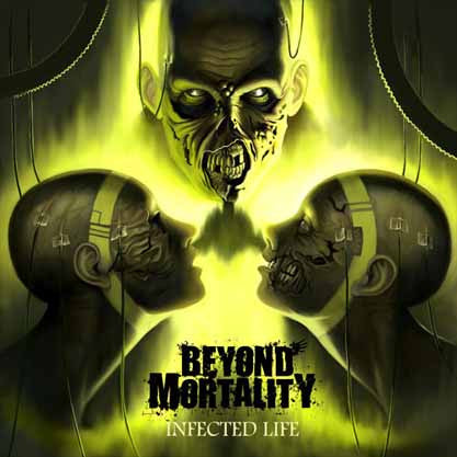 Beyond Mortality - Infected Life CD