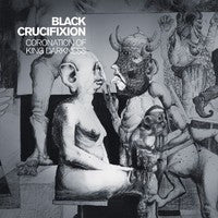 Black Crucifixion - Coronation of King Darkness CD