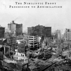 The Nihilistic Front - Procession to Annihiliation CD
