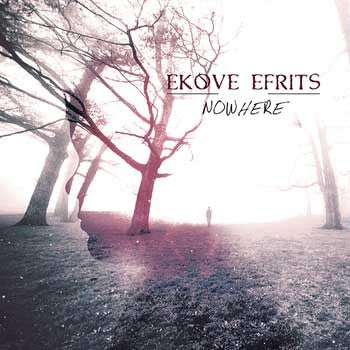 Ekove Efrits - Nowhere CD