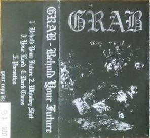 Grab - Behold Your Future Cassette