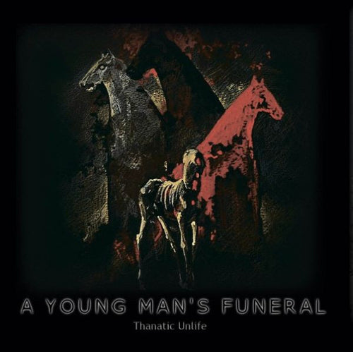 A Young Man's Funeral - Thanatic Unlife CD