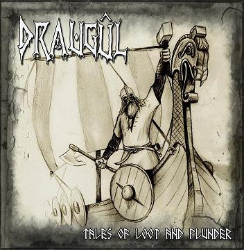 Draugûl - Tales of Loot and Plunder CD
