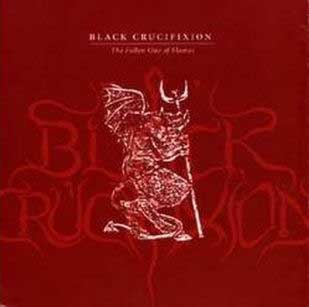 Black Crucifixion - The Fallen One of Flames MCD