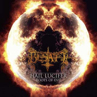 Besatt - Hail Lucifer/Roots of Evil CD