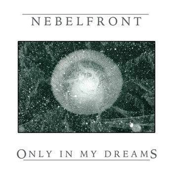 Nebelfront - Only in My Dreams DIGI CD