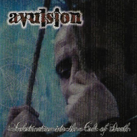 Avulsion - Indoctrination into the Cult of Death CD