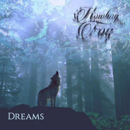 Howling in the Fog - Dreams CD