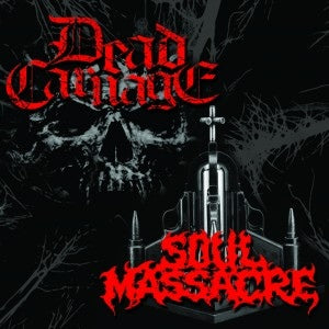 Dead Carnage/Soul Massacre - /The Only Thing I Ever Wanted Was to Kill the God/1000 Ways to Die split CD