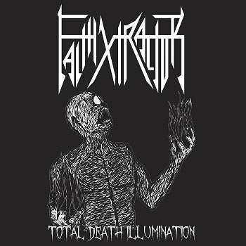Faithxtractor - Total Death Illumination 7
