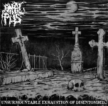 Anal Pus - Unsurmountable Exhaustion of Disentombed... CD
