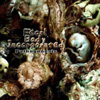 Fecal Body Incorporated - Pathogenesis / Origin of the Grinding Flesh CD