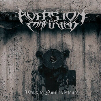 Aversion to Mankind - Ways to Non-Existence CD